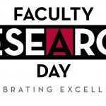 "A graphic that reads ""Faculty Research Day, Celebrating Excellence."""