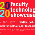 2020 Faculty Technology Showcase Save the Date February 28