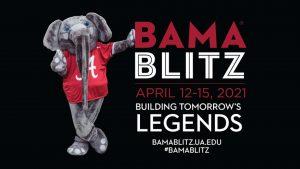 "Big Al mascot stands next to text reading ""Bama Blitz"" April 12 through 12, 2021, Building tomorrow's legeneds bamablitzua.edu #BamaBlitz"