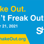 A graphic that says Shake Out. Don't Freak Out. October 21, 2021. www.shakeout.org